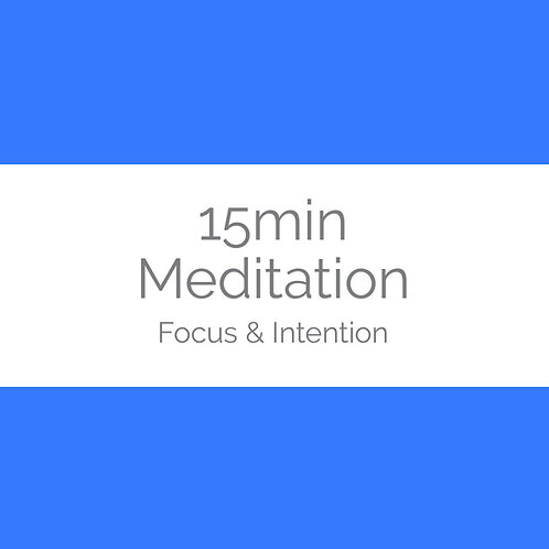 15min Meditation- Focus & Intention