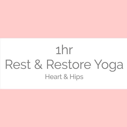1hr Rest & Restore Yoga- Heart & Hips