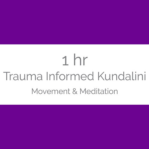 1hr Trauma Informed Kundalini- Movement & Meditation