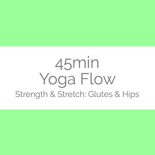 45min Flow- Strength & Stretch: Glutes & Hips