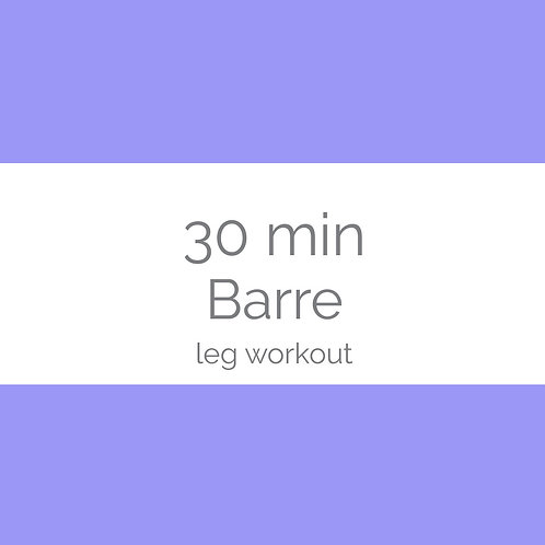 30 min Barre Leg Workout