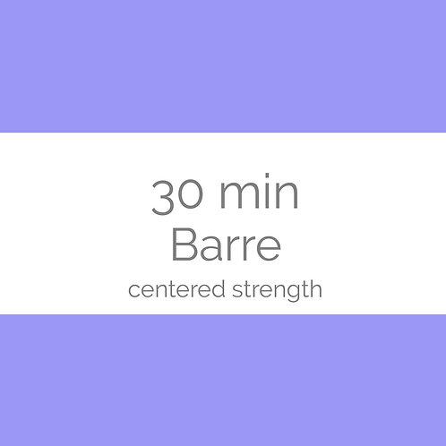 30min Barre- Centered Strength