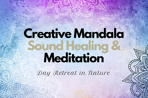 Creative Mandala, Sound Healing & Meditation Day in Nature