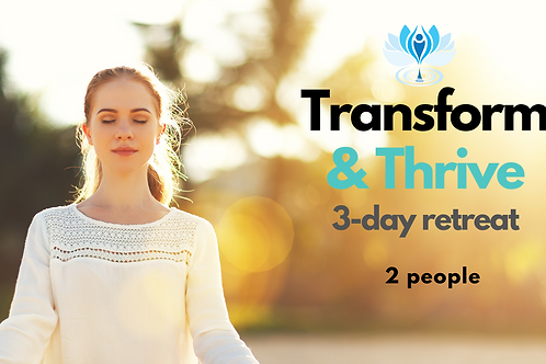Transform & Thrive 3-day Retreat - 2 People