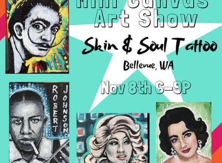Mini Canvas Painting Show @ Skin & Soul Tattoo (Bellevue, WA)