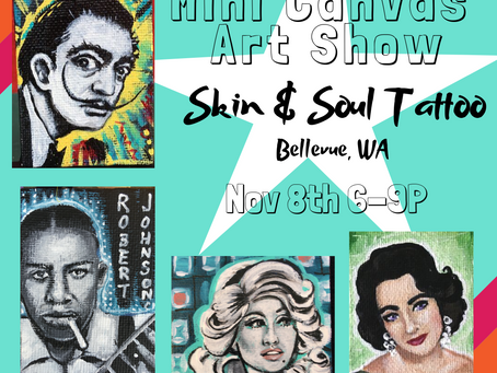 Mini Canvas Painting Show @ Skin & Soul Tattoo (Bellevue, WA)