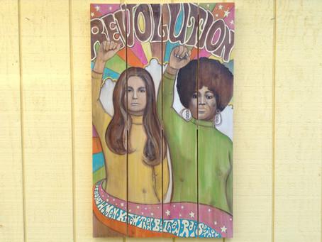 """Revolution"", Steinem, Pitman-Hughes Painting on Wood"