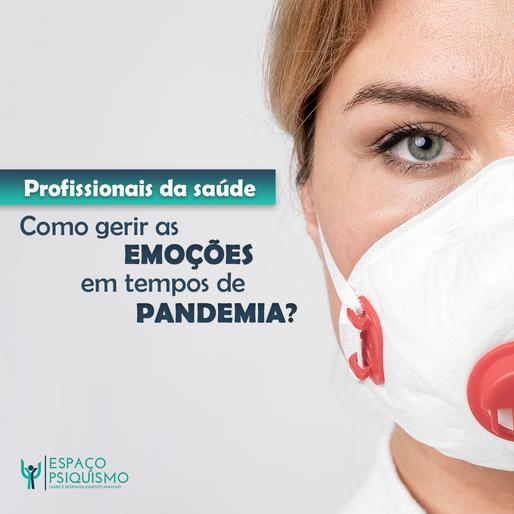 Profissionais de saúde: Como gerir as emoções em tempos de Pandemia?