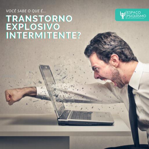 Você sabe o que é Transtorno Explosivo Intermitente?