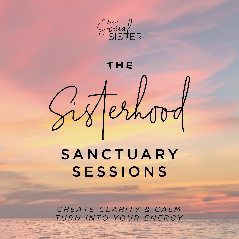 The Sisterhood Sanctuary Sessions
