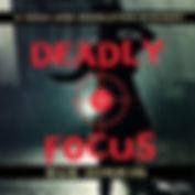 Deadly Focus.jpg