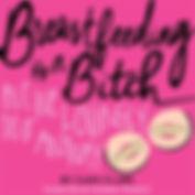 Breastfeeding is a Bitch Audio Cover.jpe