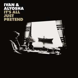 IvanAlyosha_AllJustPretend_cover.jpg