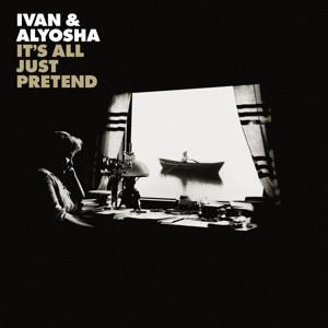 """Review: Ivan & Alyosha's """"It's All Pretend"""""""