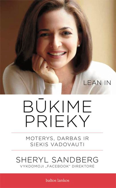 KNYGA - Būkime prekyje. Moterys, darbas ir siekis vadovauti - Sheryl Sandberg