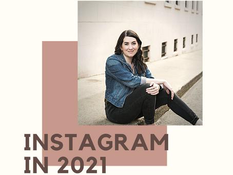 Instagram in 2021