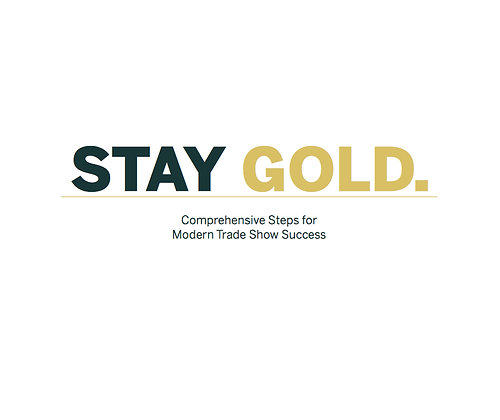 STAY GOLD Comprehensive Guide To Trade Shows