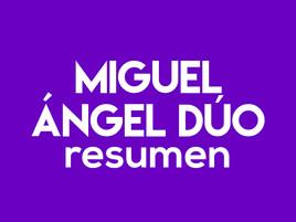 Miguel Ángel Dúo - Resumen