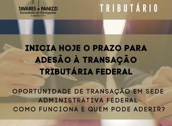 INICIA HOJE O PRAZO PARA ADESÃO À TRANSAÇÃO TRIBUTÁRIA FEDERAL