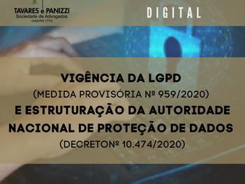 VIGÊNCIA DA LGPD (MEDIDA PROVISÓRIA Nº 959/2020) E ESTRUTURAÇÃO DA AUTORIDADE NACIONAL DE PROTEÇÃO D