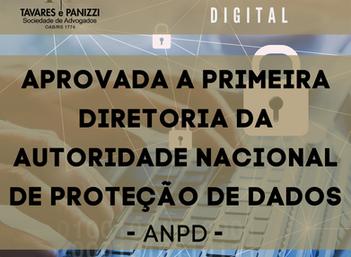 APROVADA A PRIMEIRA DIRETORIA DA AUTORIDADE NACIONAL DE PROTEÇÃO DE DADOS - ANPD
