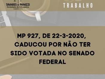 MP 927, DE 22-3-2020, CADUCOU POR NÃO TER SIDO VOTADA NO SENADO FEDERAL