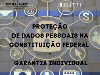 PROTEÇÃO DE DADOS PESSOAIS NA CONSTITUIÇÃO FEDERAL – GARANTIA INDIVIDUAL