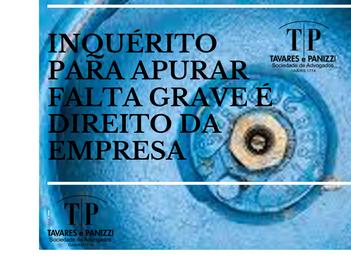 INQUÉRITO PARA APURAR FALTA GRAVE É DIREITO DA EMPRESA
