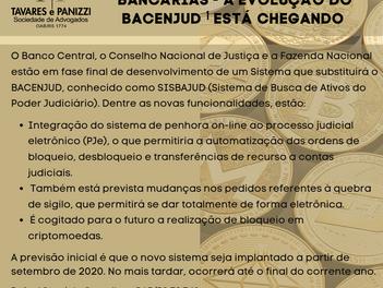 BLOQUEIOS JUDICIAIS DE CONTAS BANCÁRIAS - A EVOLUÇÃO DO BACENJUD [1] ESTÁ CHEGANDO