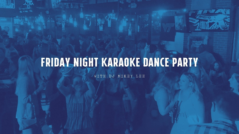 Friday Night Karaoke with DJ Mikey Lee