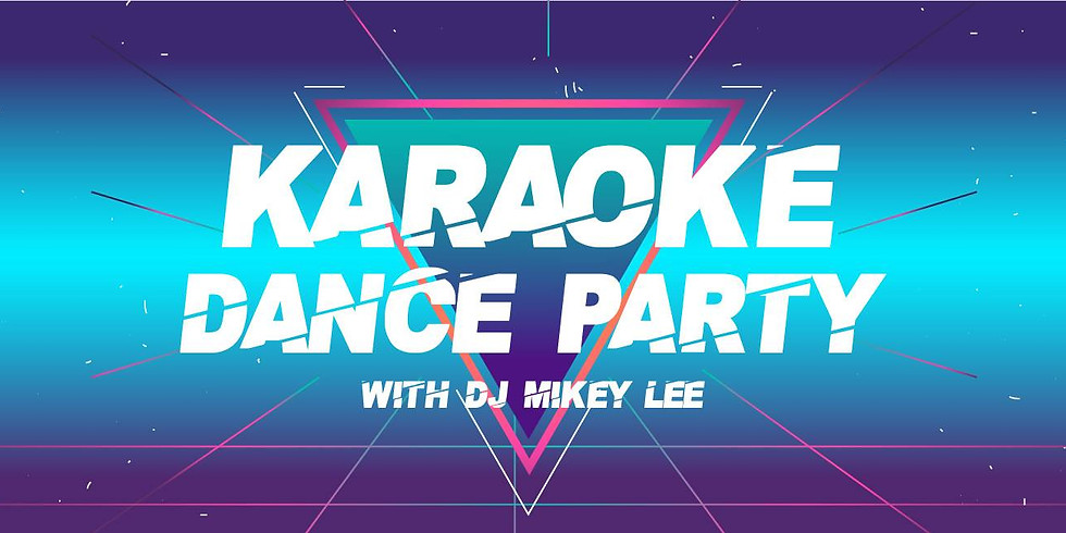 First Friday Karaoke Dance Party with DJ Mikey Lee