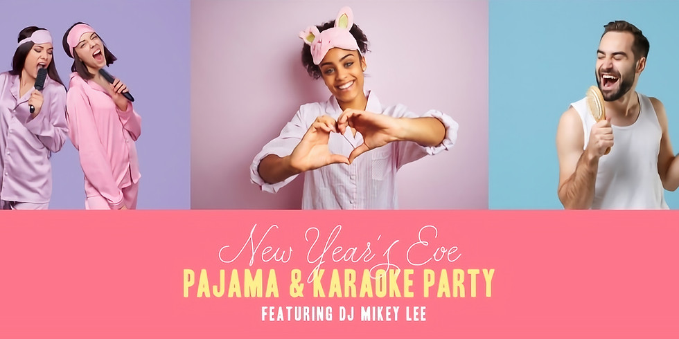 NYE Pajama & Karaoke Party with DJ Mikey Lee