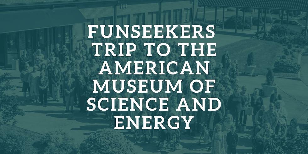 Funseekers - American Museum of Science and Energy, Oak Ridge, TN