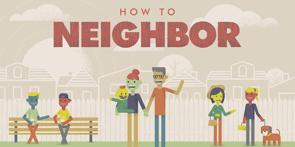 How To Neighbor - Sermon Series