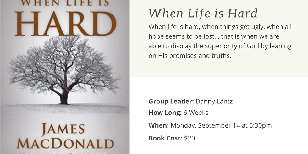 Small Group - When Life is Hard (6:30pm)