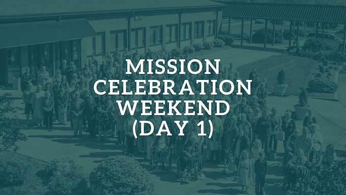 Mission Celebration Weekend (Day 1)