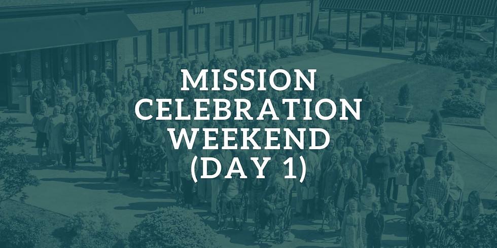 Mission Celebration Weekend (Day 1)