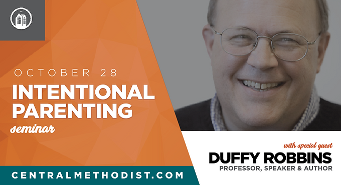 Intentional Parenting Seminar with Duffy Robbins