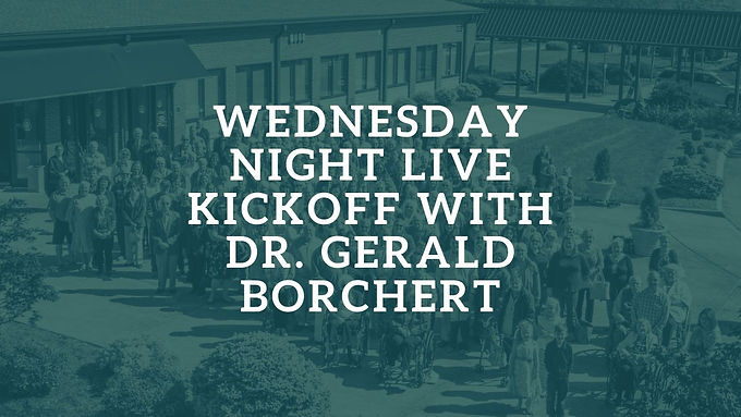 Wednesday Night Live Kickoff with Dr. Gerald Borchert