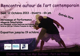 Affiche ENARTS - Exposition, vernissage, performance, ateliers du 12 au 19 octobre 2013 à l'ENARTS, Port-au-Prince, Haïti (photo originale Klara Beer)