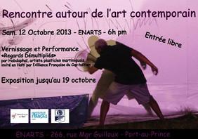 Affiche ENARTS - Exposition, vernissage, performance, ateliers du 12 au 19 octobre 2013 à l'ENARTS, Port-au-Prince, Haïti (photo originale Klara Beer)