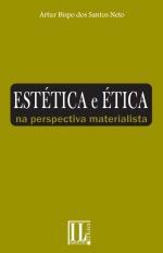 Estética e Ética na Perspectiva Materialista