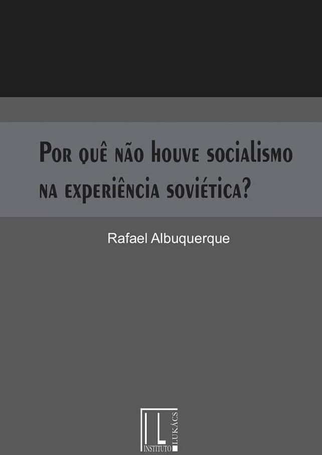 Por quê não houve socialismo na experiência soviética?