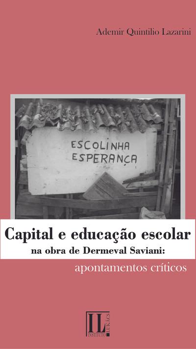 Capital e educação escolar na obra de Dermeval Saviani: apontamentos críticos