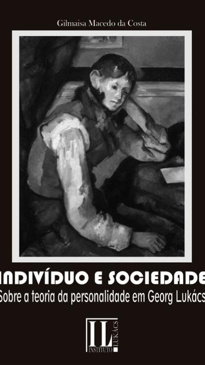 Indivíduo e sociedade: sobre a teoria da personalidade em Georg Lukács