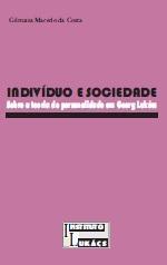 Indivíduo e Sociedade: sobre a teoria de personalidade em Georg Lukács