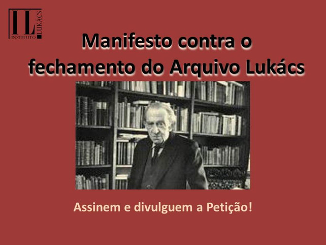 Manifesto against the closing of Lukács Archive in Hungary