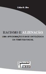 Racismo e Alienação: uma aproximação à base ontológica da temática racial