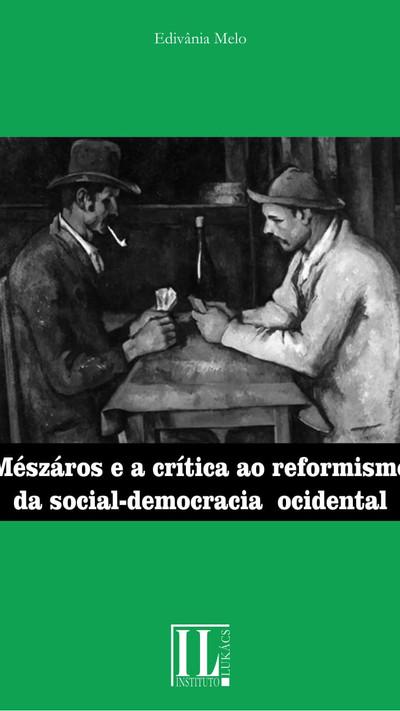Mészáros e a crítica ao reformismo da social-democracia ocidental