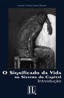 O Significado da Vida no Sistema do Capital